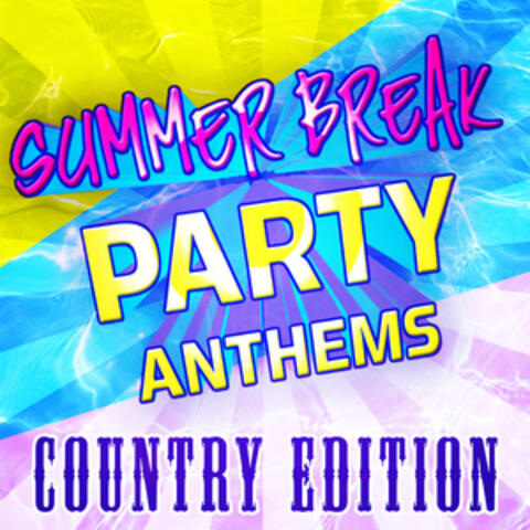 Summer Break Party Anthems - Country Edition