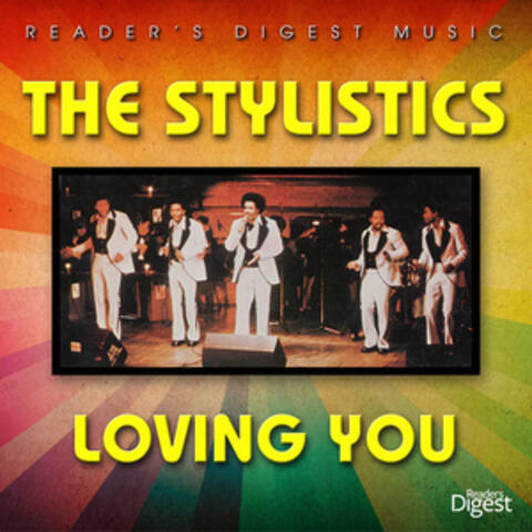 Reader's Digest Music: The Stylistics - Loving You
