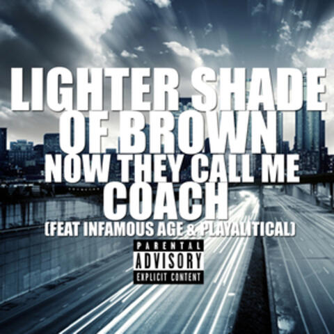 Now They Call Me Coach (feat. Infamous Age & Playalitical)