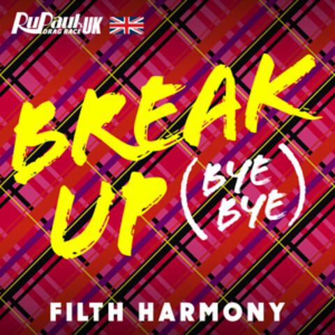 Break Up Bye Bye (Filth Harmony Version)
