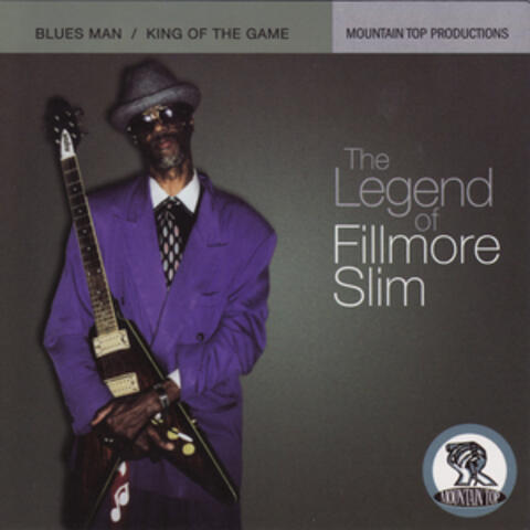 The Legend Of Fillmore Slim: Blues Man / King Of The Game