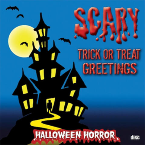 Scary - Trick or Treat Greetings
