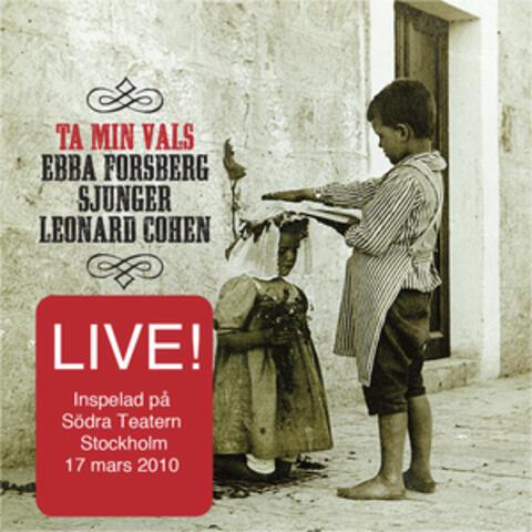 Ta Min Vals/Live – Ebba Sjunger Cohen