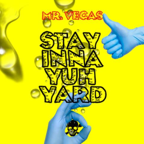 Stay Inna Yuh Yard
