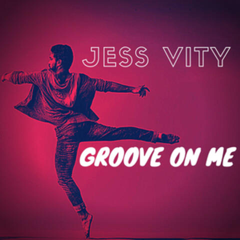 Groove on Me