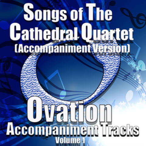 Songs of the Cathedral Quartet, Vol 1 (Accompaniment Versions)