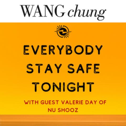 Everybody Stay Safe Tonight