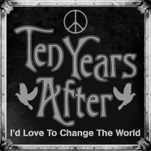 I'd Love to Change the World (Live)