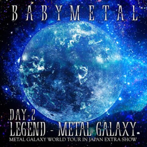 LEGEND – METAL GALAXY [DAY 2]