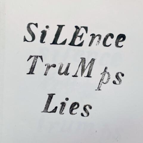 Silence Trumps Lies