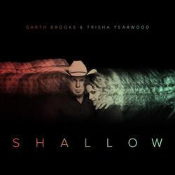 Shallow (The Duet with Garth Brooks and Trisha Yearwood)