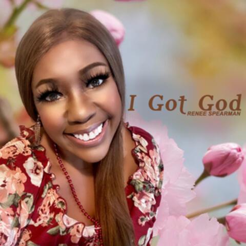 I Got God
