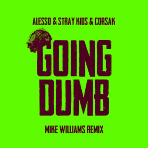 Going Dumb (Mike Williams Remix)