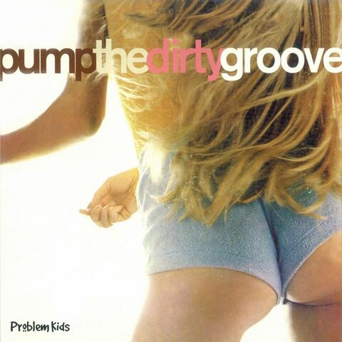 Pump The Dirty Groove