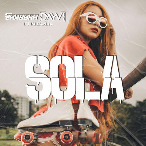 Sola (feat. Camilo Miranda)