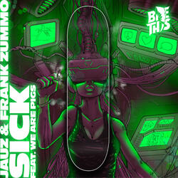 Sick (feat. We Are PIGS)