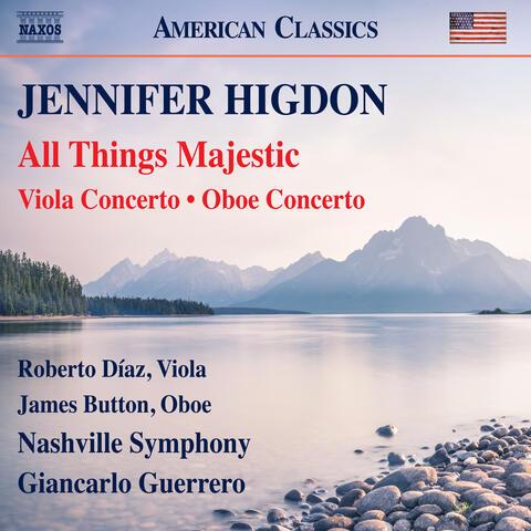 Higdon: All Things Majestic, Viola Concerto & Oboe Concerto (Live)
