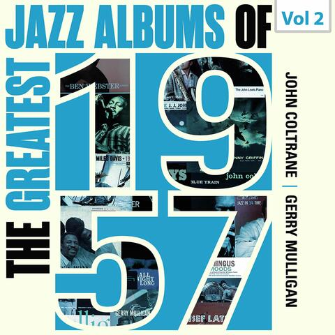 The Greatest Jazz Albums of 1957, Vol. 2