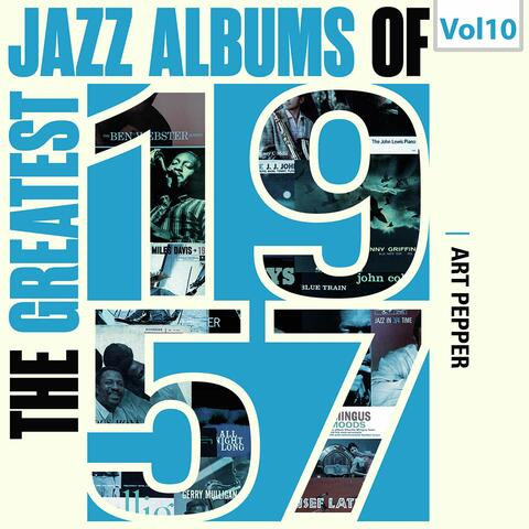 The Greatest Jazz Albums of 1957, Vol. 10