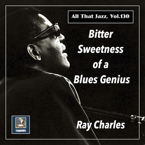 Bitter Sweetness of a  Blues Genius (The 2020 Remasters)