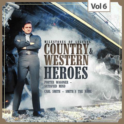 Milestones of Legends: Country & Western Heroes, Vol. 6
