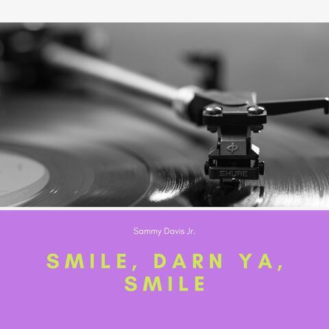 Smile, Darn Ya, Smile
