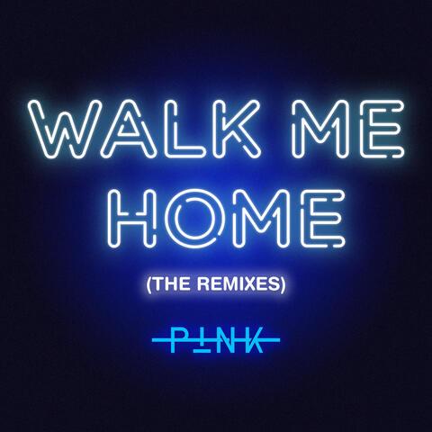 Walk Me Home (The Remixes)