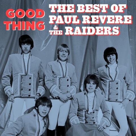 Good Thing: The Best of Paul Revere & The Raiders