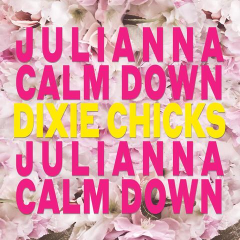 Julianna Calm Down