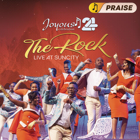 Joyous Celebration 24 - THE ROCK: Live At Sun City - PRAISE