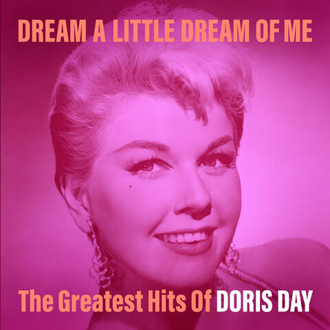 Dream a Little Dream of Me: The Greatest Hits of Doris Day