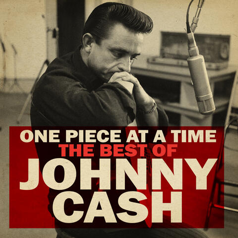 One Piece at a Time: The Best of Johnny Cash