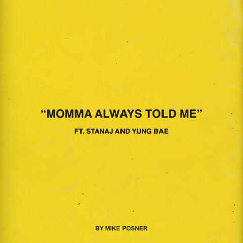 Momma Always Told Me (feat. Stanaj & Yung Bae)