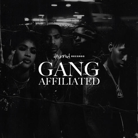 4hunnid Presents: Gang Affiliated