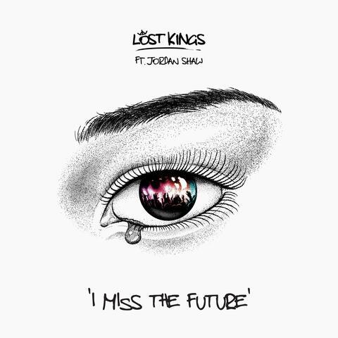 I Miss The Future