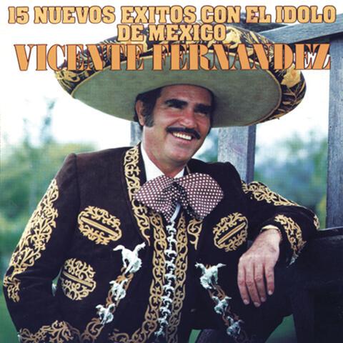 15 Nuevos Éxitos Con el Ídolo de México