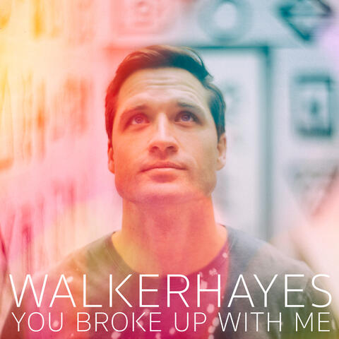You Broke Up with Me