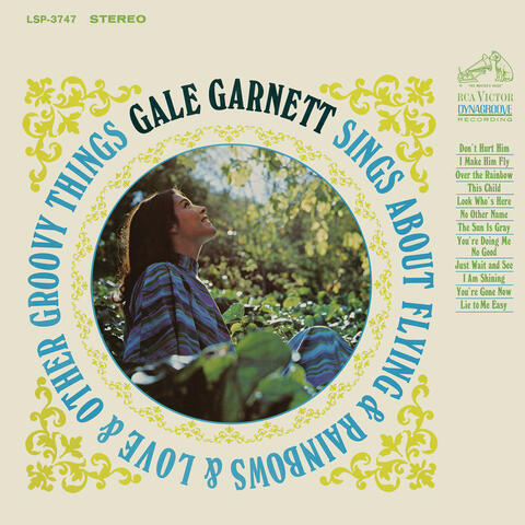 Gale Garnett Sings About Flying & Rainbows & Love & Other Groovy Things