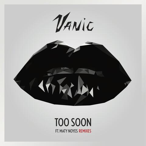Too Soon (Remixes)