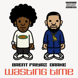 Wasting Time ( feat. Drake )