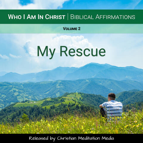 Who I Am in Christ (Biblical Affirmations), Vol. 2 [My Rescue]