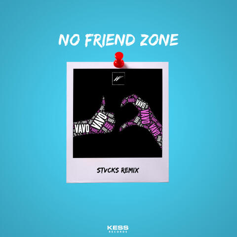 No Friend Zone (STVCKS Remix)