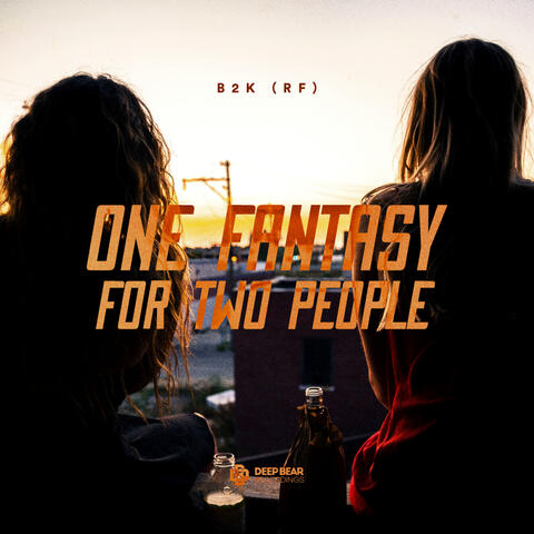 One Fantasy for Two People