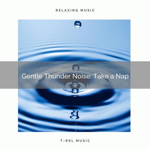 Gentle Thunder Noise: Take a Nap
