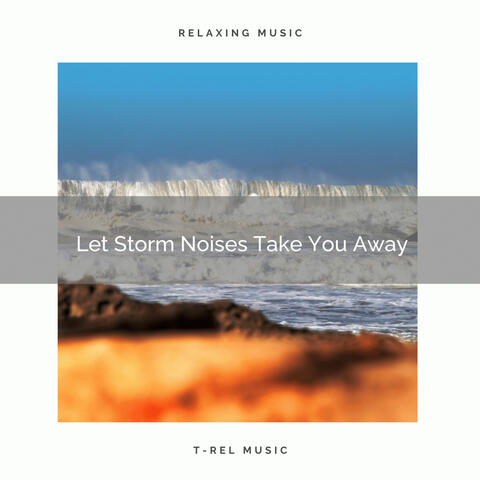 Let Storm Noises Take You Away