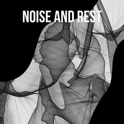 2021: Noise and Rest