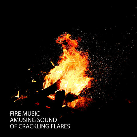 Fire Music: Amusing Sound Of Crackling Flares