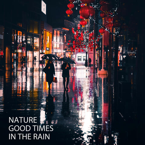 Nature: Good Times In The Rain