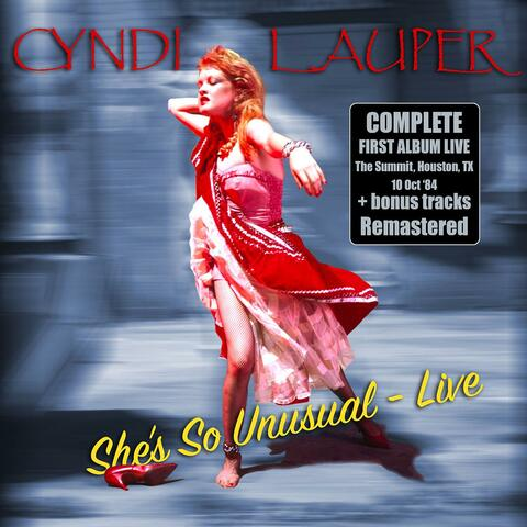She's So Unusual - Live & Remastered + bonus tracks (Live, The Summit, Houston, TX 10 Oct '84)