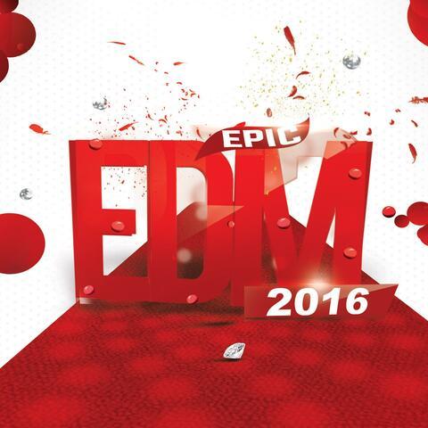 Epic EDM 2016